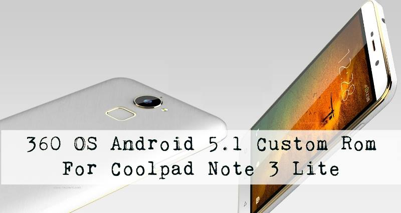 Coolpad Note 3 Lite 360 OS Rom - Install Android 5.1 360 OS Rom For Coolpad Note 3 Lite