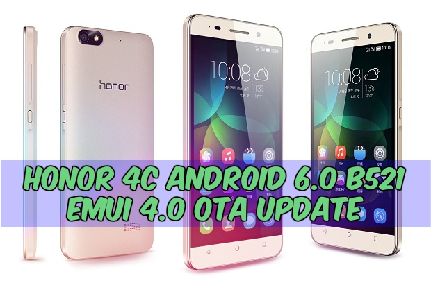 Honor 4c B521 EMUI 4.0 m - Install B521 EMUI 4.0 Honor 4c Android 6.0 OTA Update
