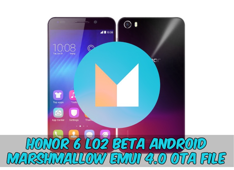 Emui 4.0 Honor 6 Android 6.0 OTA H60-L02