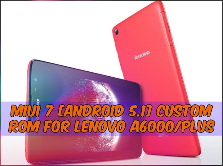 MIUI 7 Custom Rom For Lenovo A6000/Plus
