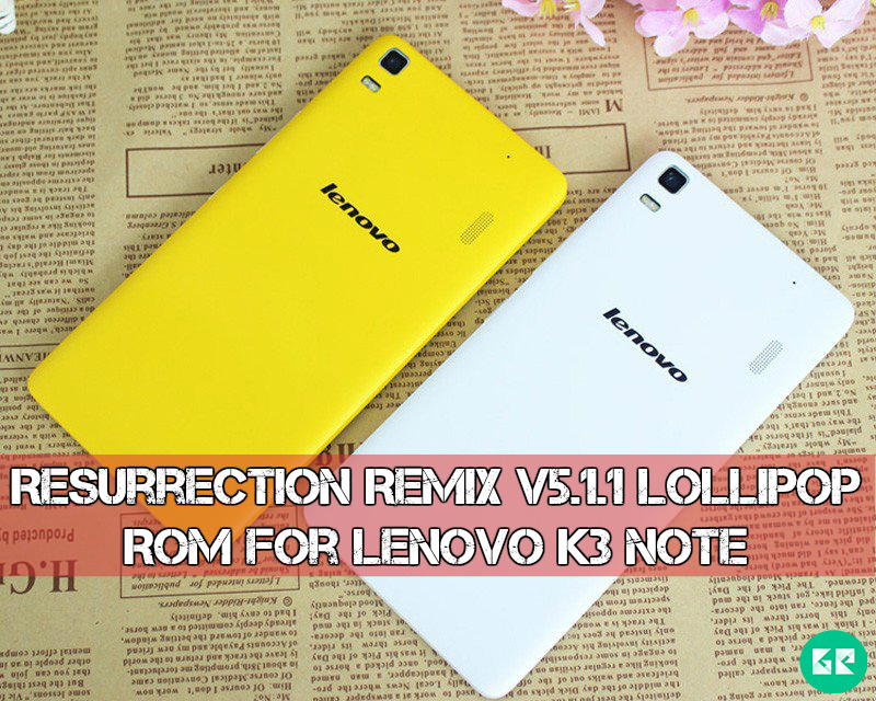 Lenovo K3 Note lollipop Resurrection Remix gizrom - Resurrection Remix Lollipop V5.1.1 ROM for Lenovo K3 Note