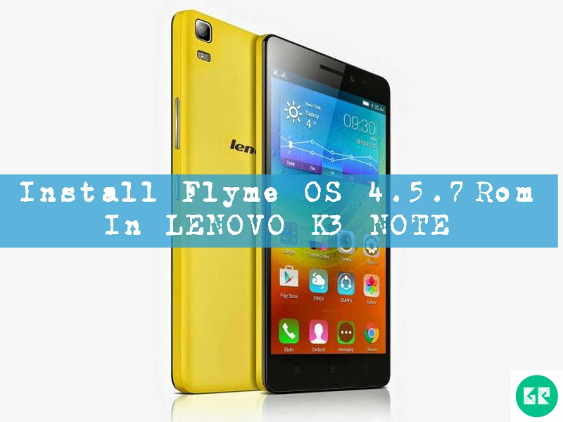 Lenovo K3 Note - Download Flyme OS 4.5.7 Lollipop ROM In Lenovo K3 Note