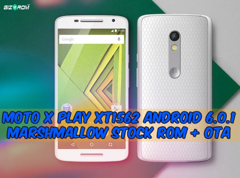 Android 6.0.1 Marshmallow Moto X Play XT1562 Stock ROM + OTA