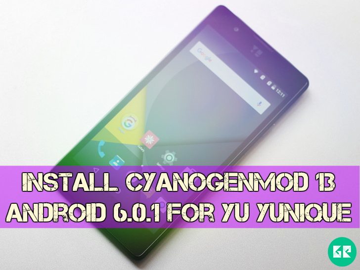 Yu Yunique CyanogenMod 13 Android 6.0.1 - Install Android 6.0.1 CyanogenMod 13 for Yu Yunique