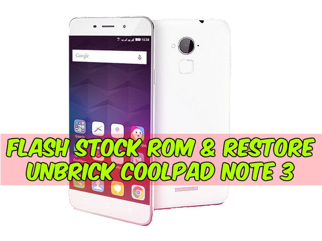 Flash Stock ROM & Restore Unbrick Coolpad Note 3