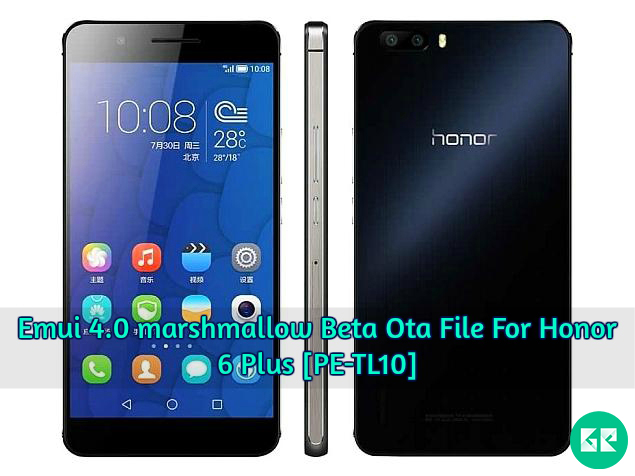 Honor 6 Plus Emui 4.0 marshmallow gizrom - Emui 4.0 marshmallow Beta Ota File For Honor 6 Plus [PE-TL10]
