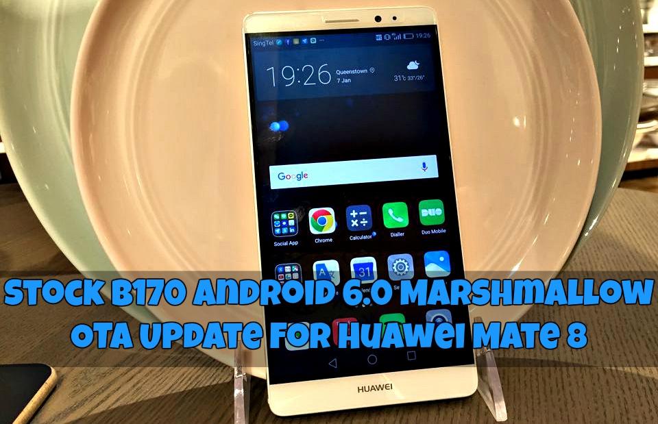 Huawei Mate 8 OTA B170 gizrom - Stock B170 Android 6.0 Marshmallow OTA Update For Huawei Mate 8