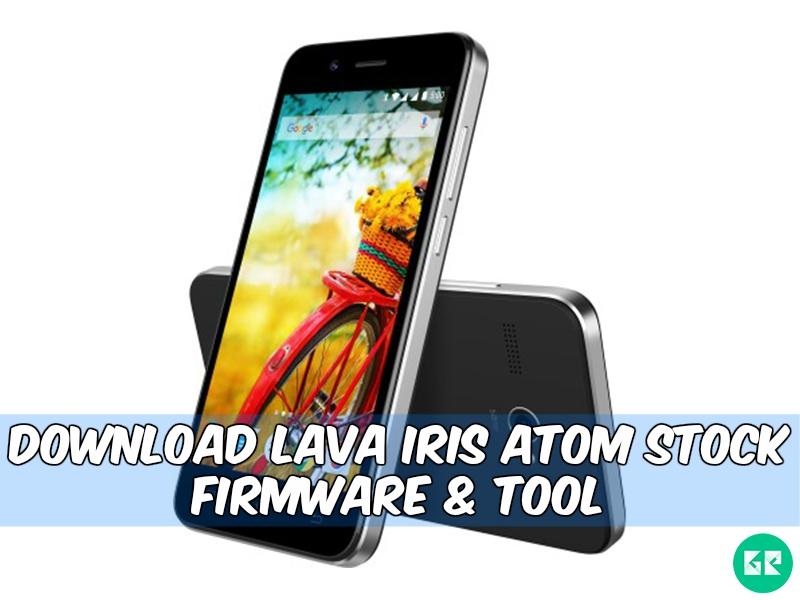 Lava Iris Atom Firmware Tool gizrom - [FIRMWARE] Lava Iris Atom Stock Firmware & Tool