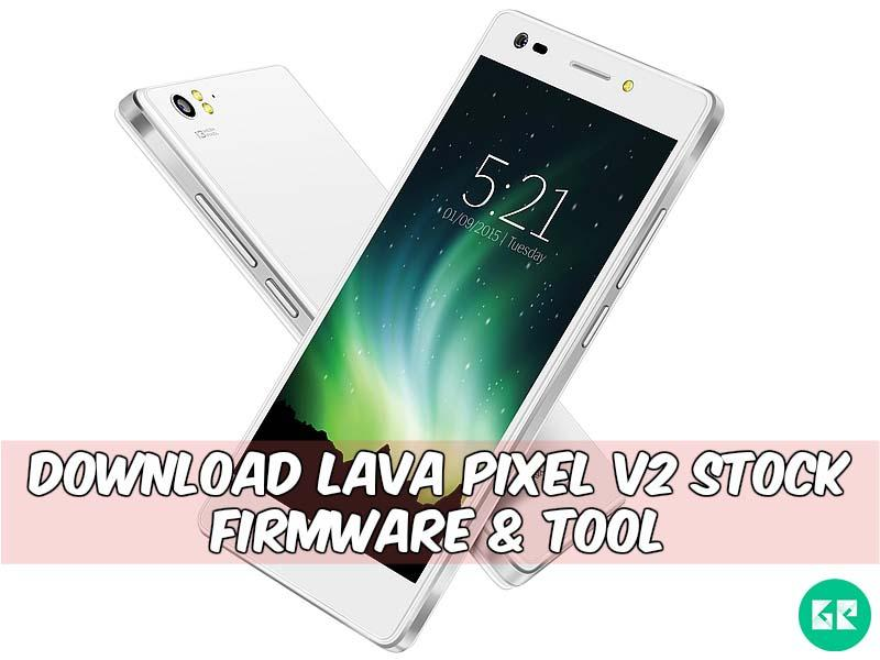Lava Pixel V2 Firmware Tool gizrom - [FIRMWARE] Lava Pixel V2 Stock Firmware & Tool