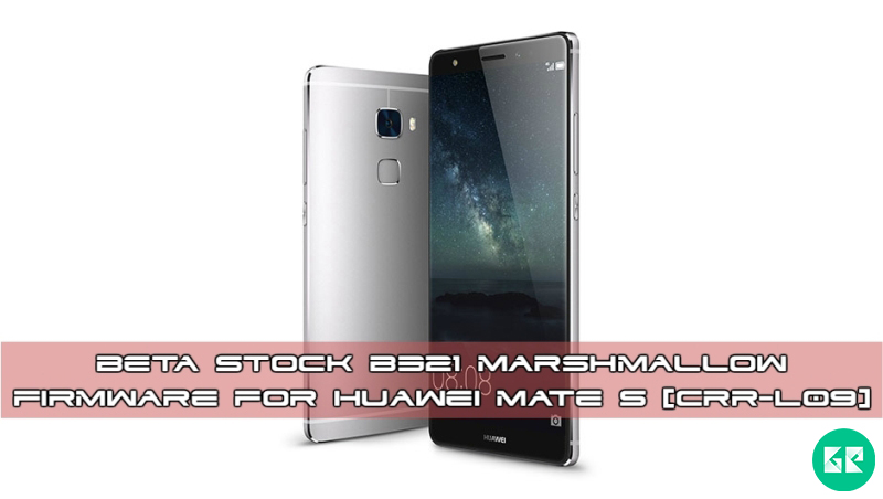 Mate S B321 marshmallow gizrom - Beta Stock B321 marshmallow Firmware For Huawei Mate S [CRR-L09]