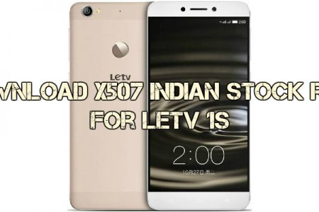 Download And Install Indian LeTV 1s X507 Stock ROM