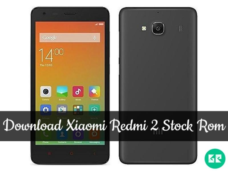 Xiaomi Redmi 2-Stock Rom-gizrom