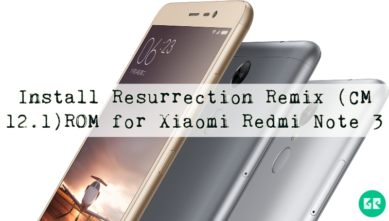 Xiaomi Redmi Note 3 1 - Install Resurrection Remix (CM 12.1) ROM for Xiaomi Redmi Note 3