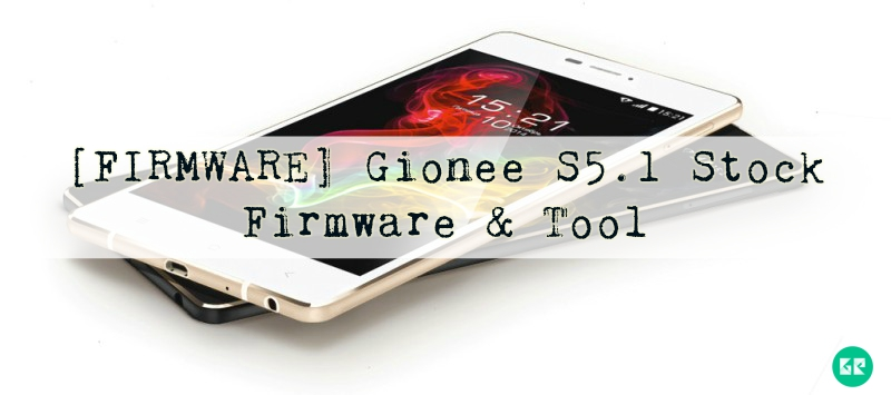 gionee s5 1 - [FIRMWARE] Gionee S5.1 Stock Firmware & Tool