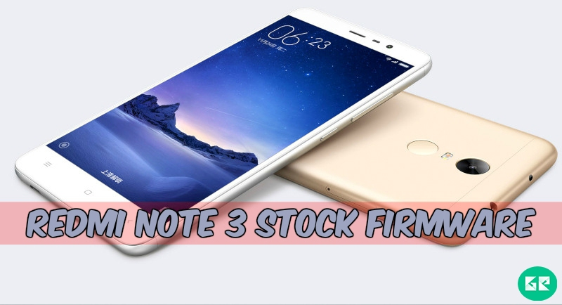 FIRMWARE] Xiaomi Redmi Note 3 Firmware and Tool