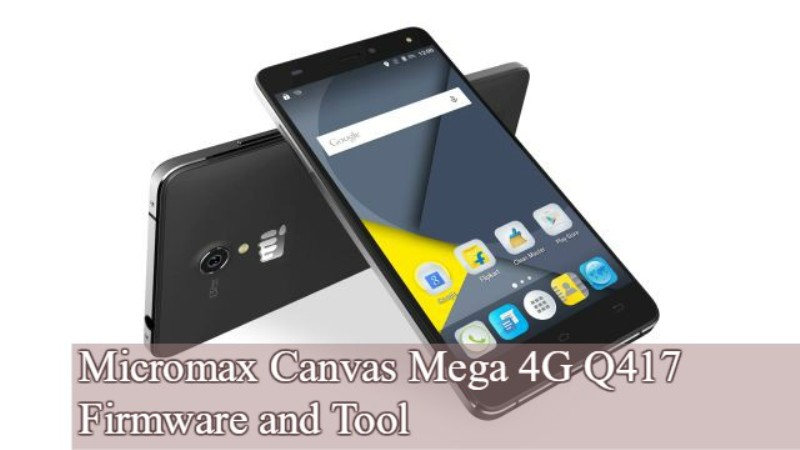 Canvas Mega 4G Q417 firmware - [FIRMWARE] Micromax Canvas Mega 4G Q417 Firmware and Tool