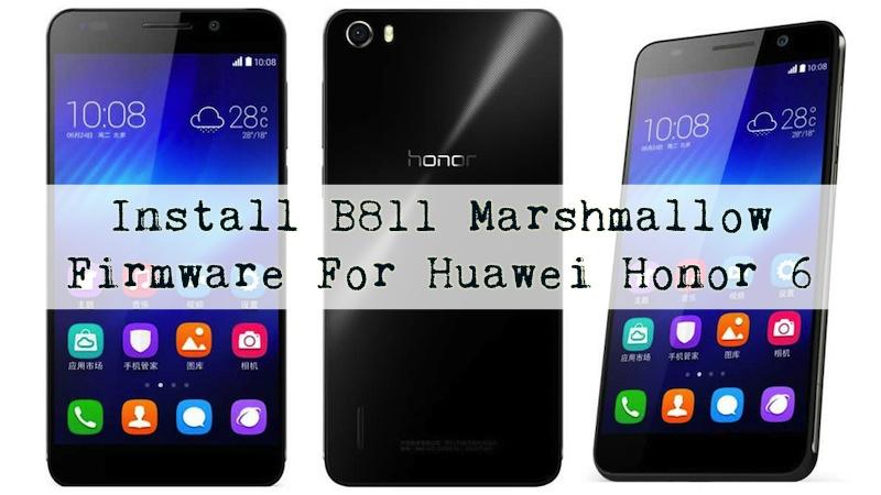 Huawei Honor 6 - Install B811 Marshmallow Firmware For Huawei Honor 6