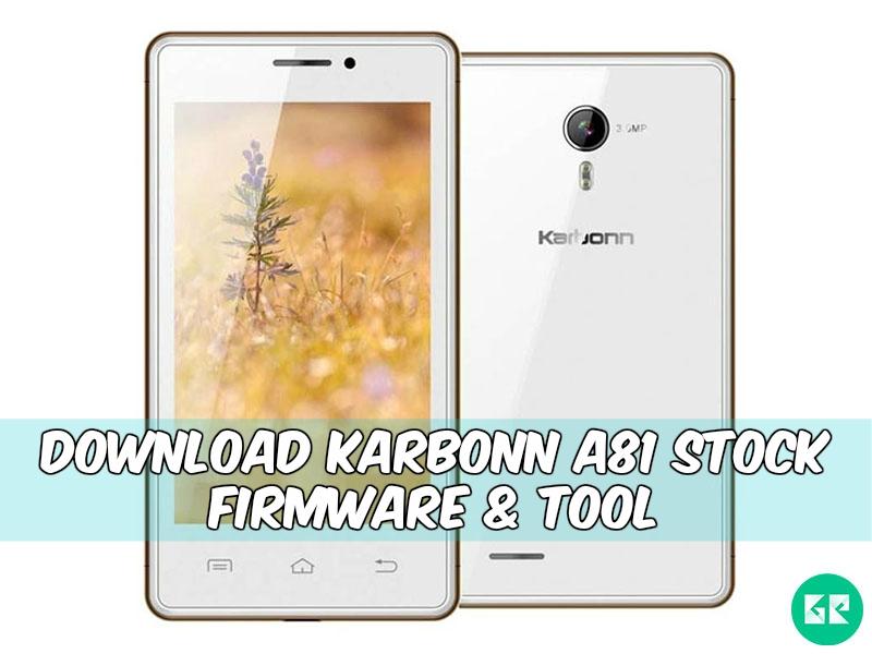 Karbonn A81 Firmware Tool gizrom - [FIRMWARE] Karbonn A81 Stock Firmware & Tool