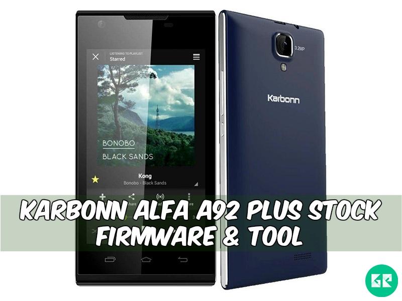 Karbonn Alfa A92 Plus Firmware Tool gizrom - [FIRMWARE] Karbonn Alfa A92 Plus Stock Firmware & Tool