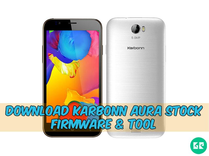 Karbonn Aura Firmware Tool gizrom - [FIRMWARE] Karbonn Aura Stock Firmware & Tool