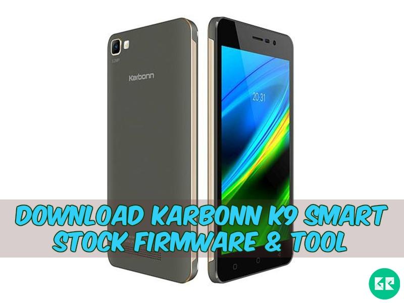 Karbonn K9 Smart Firmware Tool gizrom - [FIRMWARE] Karbonn K9 Smart Stock Firmware & Tool
