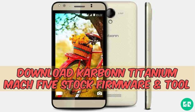 Karbonn Titanium Mach Firmware Tool gizrom - [FIRMWARE] Karbonn Titanium Mach Five Stock Firmware & Tool