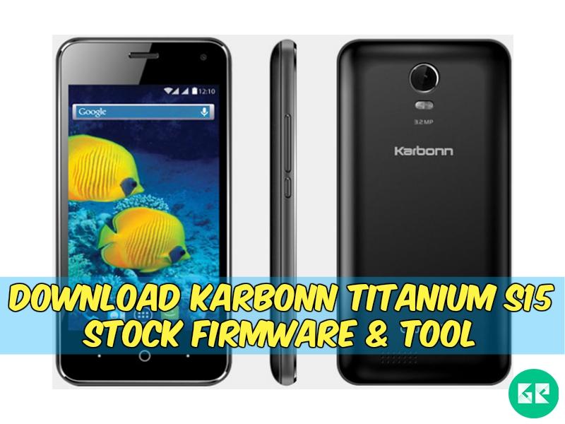 Karbonn Titanium S15 Firmware Tool gizrom - [FIRMWARE] Karbonn Titanium S15 Stock Firmware & Tool