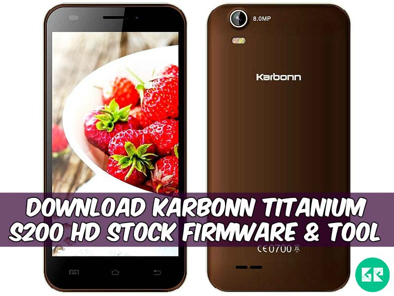 Karbonn Titanium S200 HD Firmware tool gizrom - [FIRMWARE] Karbonn Titanium S200 HD Stock Firmware & Tool