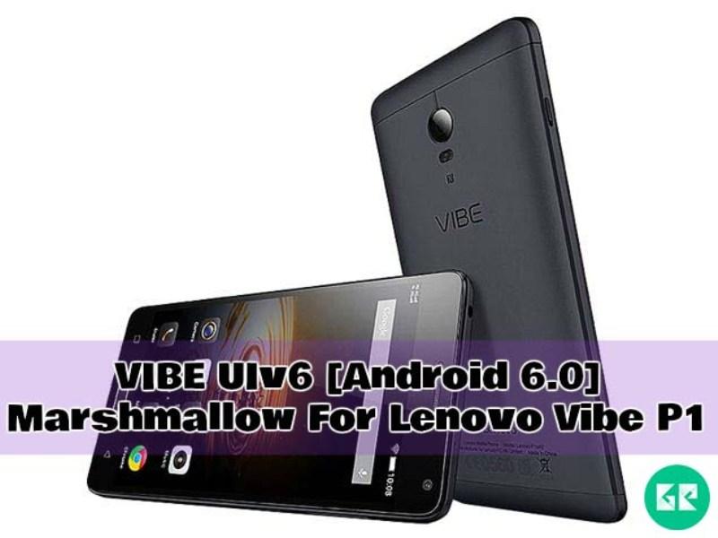 Lenovo Vibe P1 Marshmallow VIBE UIv6 gizrom - VIBE UIv6 [Android 6.0] Marshmallow For Lenovo Vibe P1