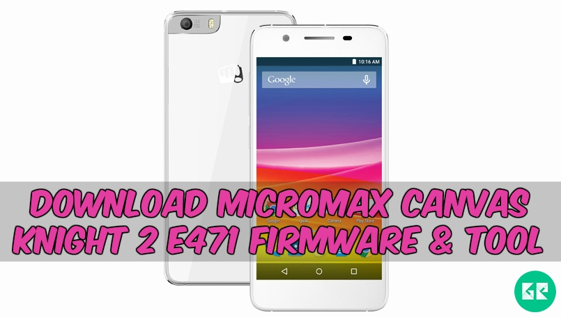Micromax-Canvas-Knight-2-E471-Firmware-Tool-gizrom