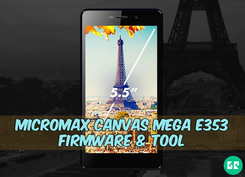 Micromax Canvas Mega E353 Firmware Tool Gizrom - [FIRMWARE] Micromax Canvas Mega E353 Firmware & Tool
