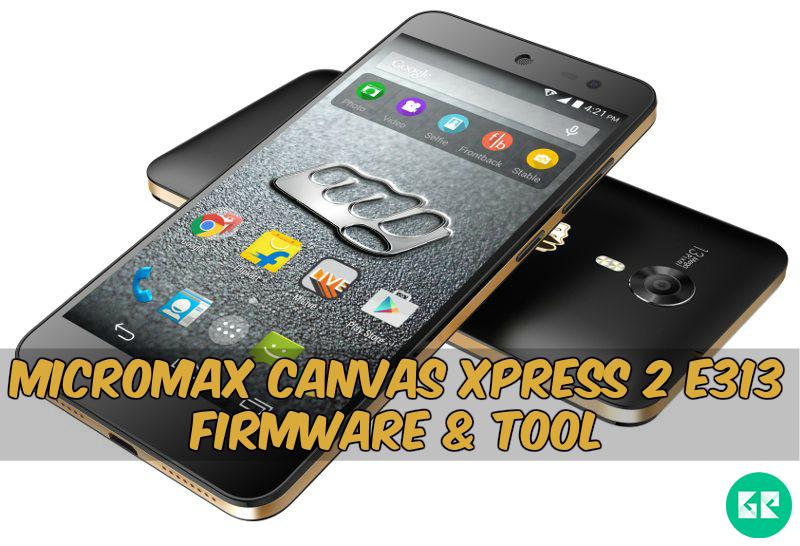 Micromax Canvas Xpress 2 E313 Firmware Tool gizrom - [FIRMWARE] Micromax Canvas Xpress 2 E313 Firmware & Tool