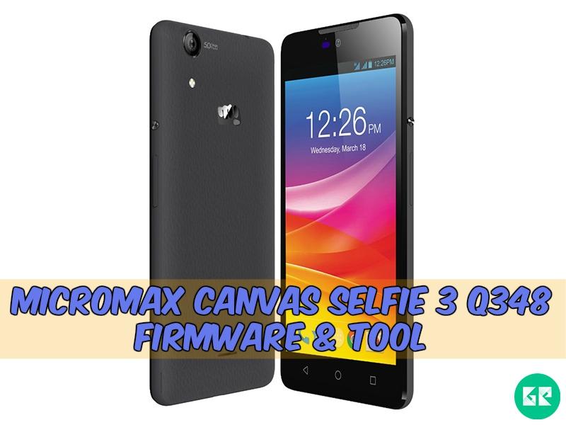 Micromax Selfie 3 Q348 Firmware Tool gizrom - [FIRMWARE] Micromax Canvas Selfie 3 Q348 Firmware & Tool