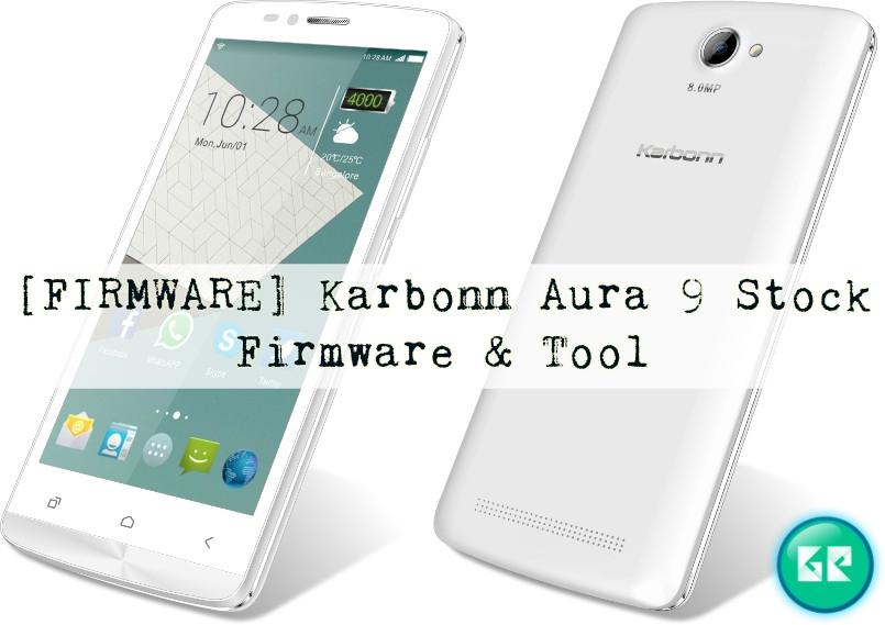 karbonn aura 9 1 - [FIRMWARE] Karbonn Aura 9 Stock Firmware & Tool