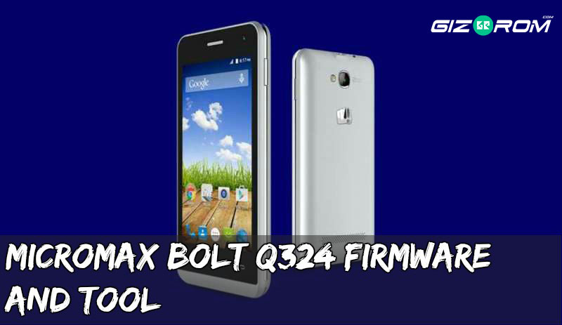 micromax bolt q324 firmware - [FIRMWARE] Micromax Bolt Q324 Firmware and Tool