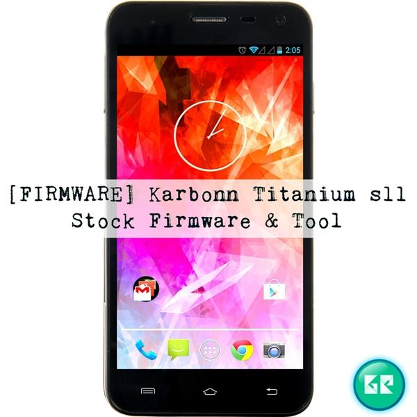 titaniums11 - [FIRMWARE] Karbonn Titanium s11 Stock Firmware & Tool