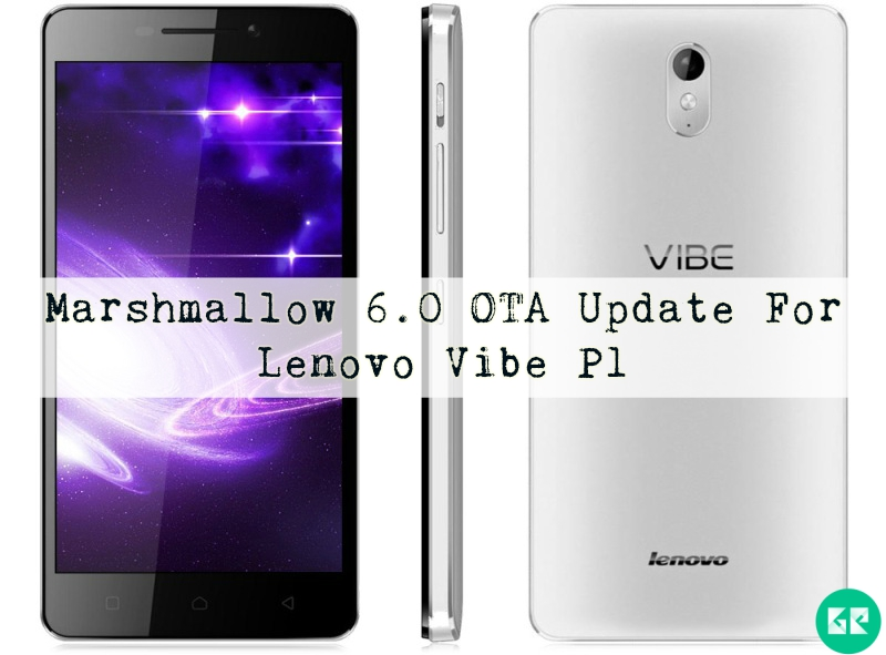 vibe p1 - Marshmallow 6.0 OTA Update For Lenovo Vibe P1