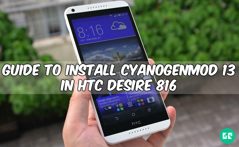 5okZxzu - Guide To Install CyanogenMod 13 In HTC Desire 816