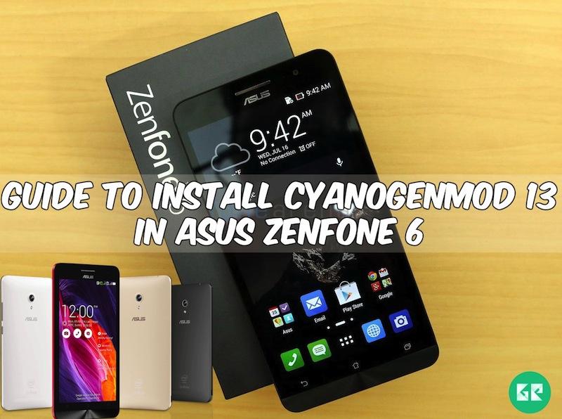Asus Zenfone 6gizrom - Guide To Install CyanogenMod 13 In Asus Zenfone 6
