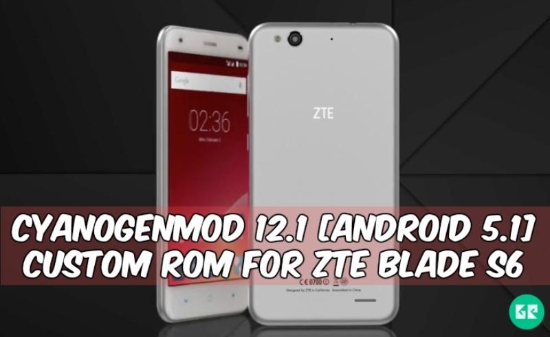 CyanogenMod 12.1-ZTE-Blade-s6