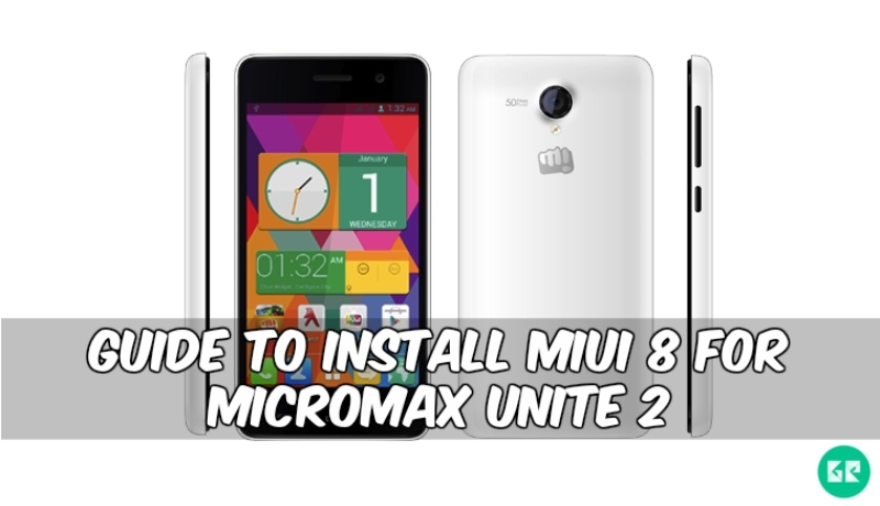 MIUI 8 Micromax Unite 2 - Guide To Install MIUI 8 For Micromax Unite 2