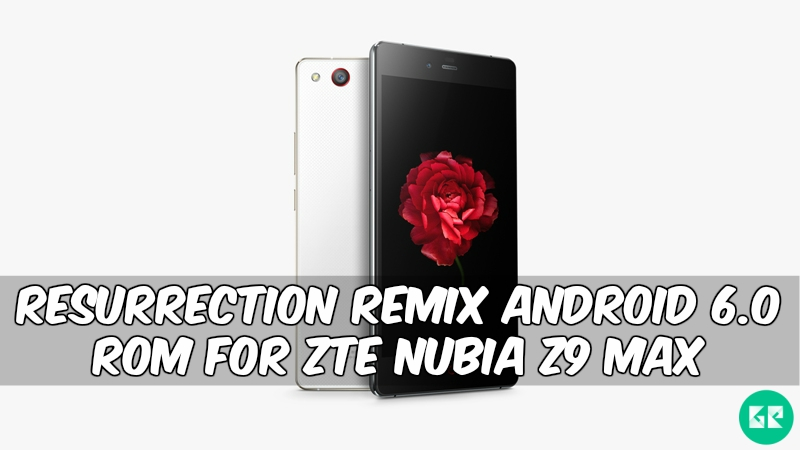 Resurrection Remix-ZTE-Nubia-Z9-Max