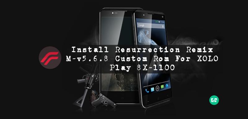 XOLO Play 8X 1100 - Install Resurrection Remix M-v5.6.8 Custom Rom For XOLO Play 8X-1100