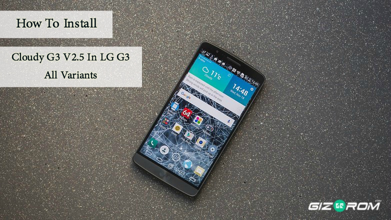 How To Install Cloudy G3 V2 5 In LG G3 All Variants