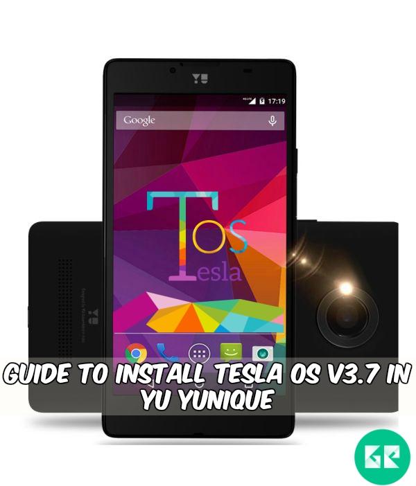 yu yunique tesla os - Guide To Install TESLA OS V3.7 In Yu Yunique