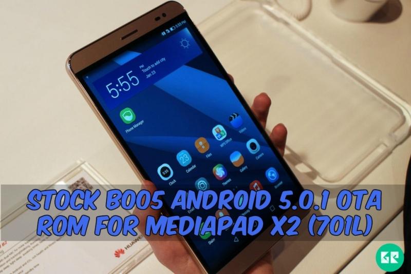 B005 OTA Rom MediaPad X2 701L - Stock B005 Android 5.0.1 OTA Rom For MediaPad X2 (701L)