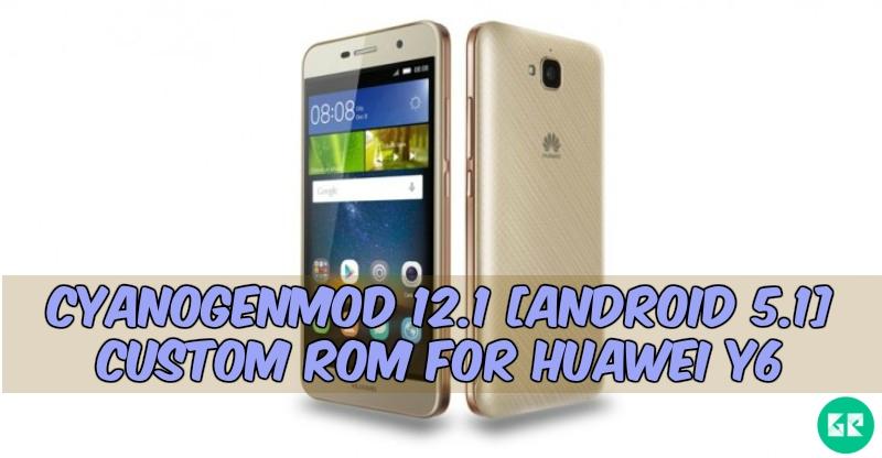 CyanogenMod-12.1-Custom-Rom-Huawei Y6