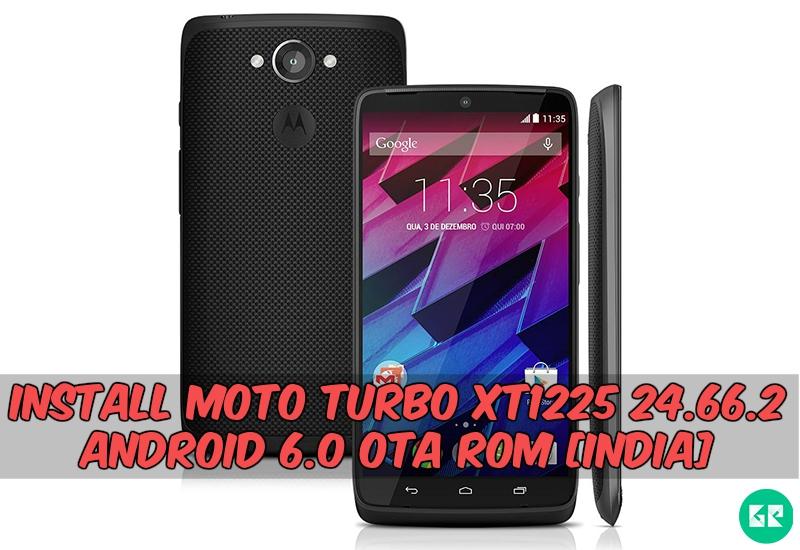 Moto Turbo XT1225 24.66.2 OTA Rom India - Install Moto Turbo XT1225 24.66.2 Android 6.0 OTA Rom [India]