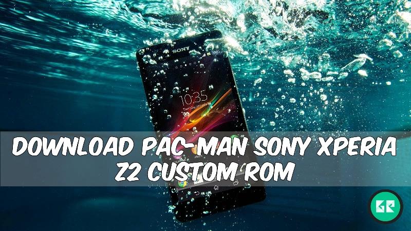 PAC MAN Sony Xperia Z2 Custom ROM - Download PAC-MAN Sony Xperia Z2 Custom ROM