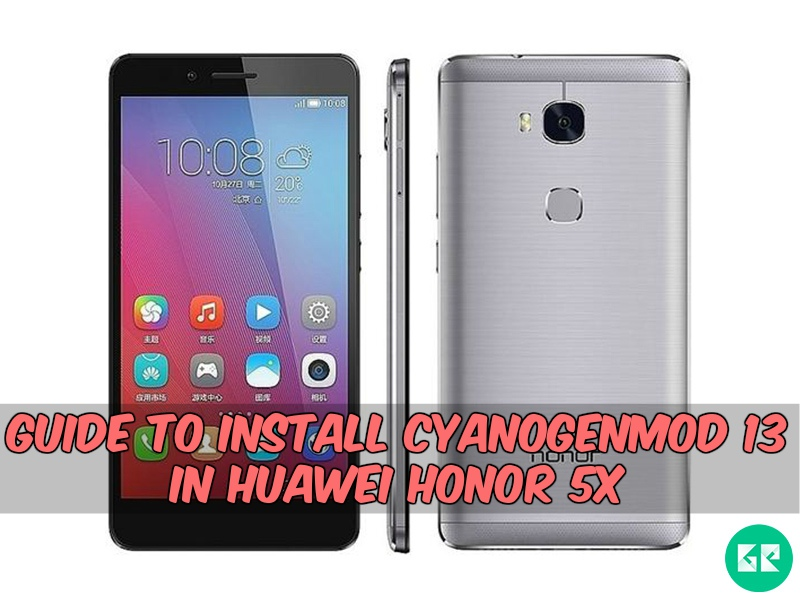 honor 5x cyanogenmod13 - Guide To Install CyanogenMod 13 In Huawei Honor 5X